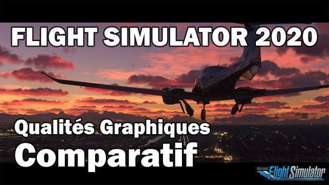 [FR] Flight Simulator 2020 FR - Comparatif Qualité Graphique - Réglages : Ultra - Moyen - Faible