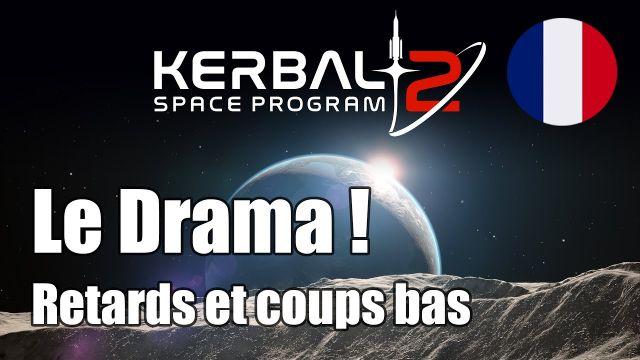 [FR] Kerbal Space Program 2 Le DRAMA de 2020! Pourquoi KSP2 a encore pris un an de retard.