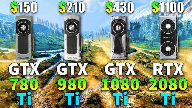 GTX 780 Ti vs GTX 980 Ti vs GTX 1080 Ti vs RTX 2080 Ti