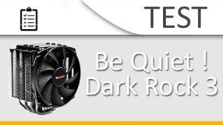 Be Quiet ! Dark Rock 3 : fraîcheur et classe !