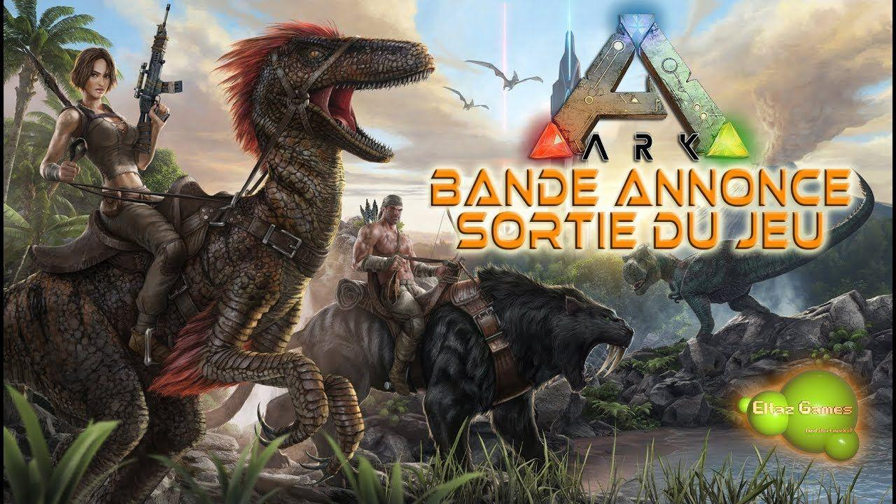 ! ! ! ARK ANNONCE SORTIE OFFICIELLE - OFFICIAL LAUNCH TRAILER ! ! !