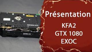 KFA2 GTX 1080 EXOC - Test & Présentation