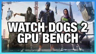 Watch Dogs 2 GPU Benchmark - GTX 1060, RX 480, & 9 More