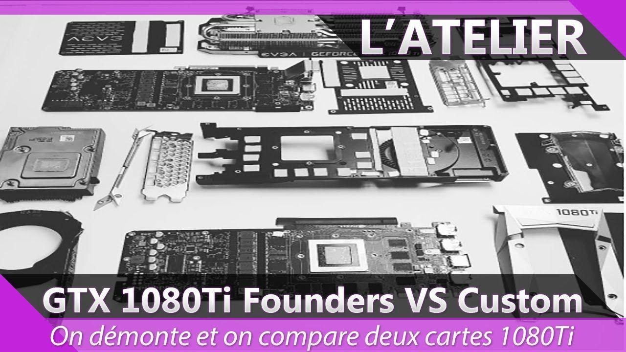 GTX 1080Ti Founders VS GTX 1080TI Custom : les différences