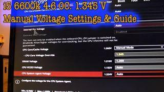 i5 6600k Manual Voltage Settings Stable OC @4.6ghz 1.345V