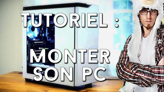 Tutoriel Montage PC 2016 - MONTER SON ORDINATEUR FACILEMENT de A à Z [BUILD PC]
