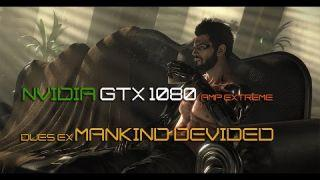 Deus Ex: Mankind Divided on Nvidia GTX 1080 AMP EXTREME |1440p