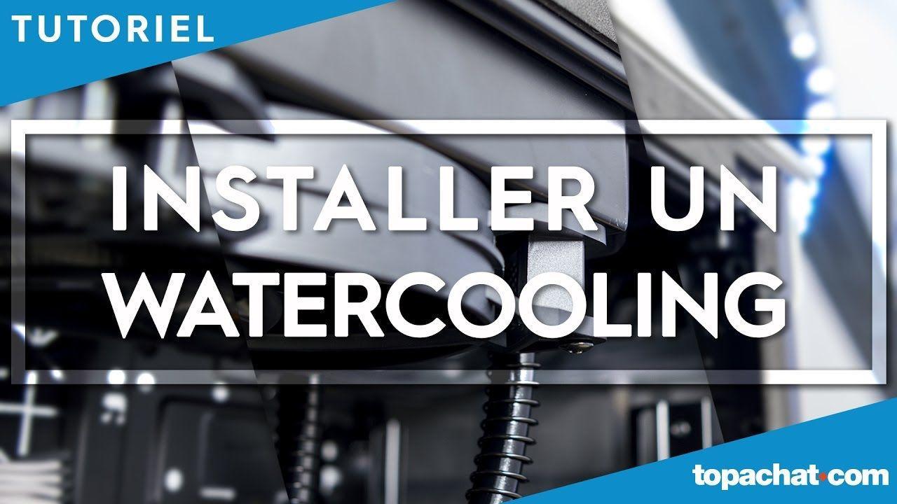 [TUTO] Installer un watercooling - TopAchat