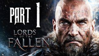 Lords of the Fallen Gameplay Walkthrough Part 1 - First Warden - Lords of the Fallen Gameplay