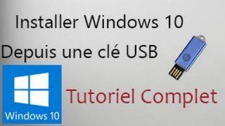 Installer Windows 10 Depuis Une Clé USB en Français | Tutoriel