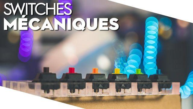 Claviers mécaniques : bien choisir tes switches - TopAchat
