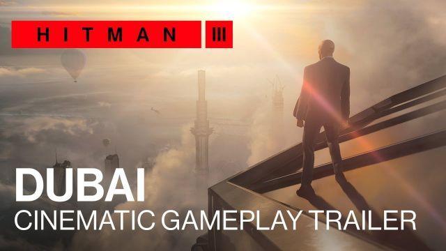 HITMAN 3 - Dubai Cinematic Gameplay Trailer