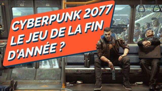Pourquoi CYBERPUNK 2077 risque d'être un ÉNORME CARTON ? Est-ce que ça sera LA sortie de l'année ?