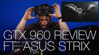 Geforce GTX 960 Overview ft. ASUS Strix GTX 960