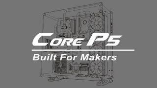 Thermaltake Core P5 Product Animation - Built For Makers