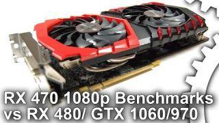 RX 470 1080p vs RX 480 8GB/ GTX 1060/ GTX 970 Gaming Benchmarks