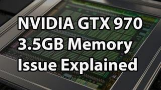 NVIDIA Discloses Full Memory Structure and Limitations of GTX 970