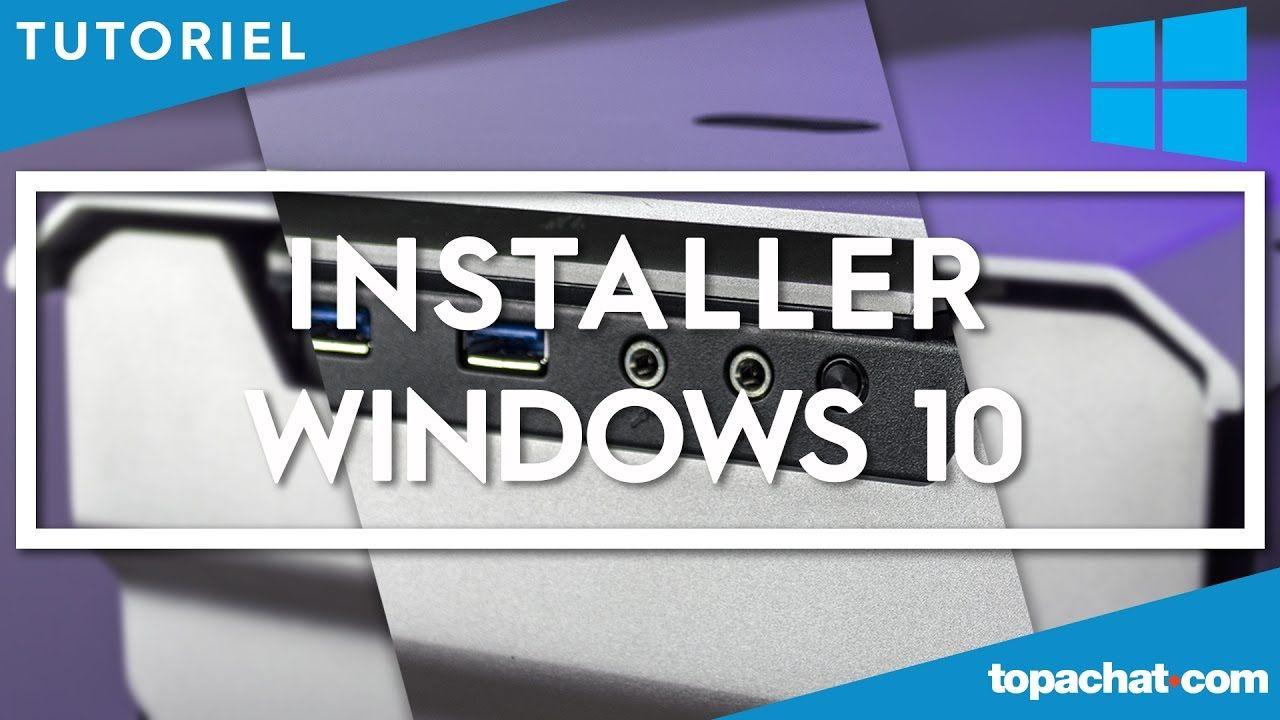 [TUTO] Installer ou réinstaller Windows 10 - TopAchat