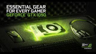 Introducing the GeForce GTX 1050. Game Ready