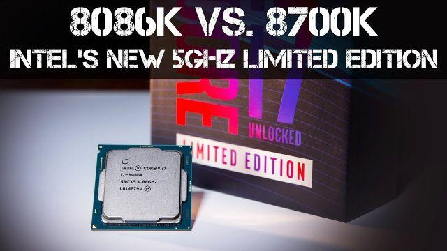 8086K VS. 8700K - Intel i7 8086K 5.0GHz Processor Released