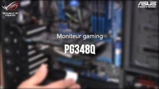 La Revue Gaming d'ASUS - Le moniteur ROG Swift PG348Q