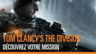 The Division - Trailer Gameplay RPG - Votre mission