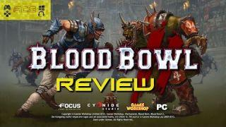 "Blood Bowl 2 Review ""Buy, Wait for Sale, Rent, Don't Touch?"
