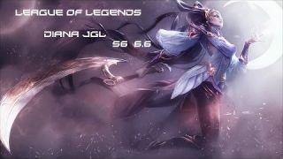 Diana jgl S6 Patch 6.6