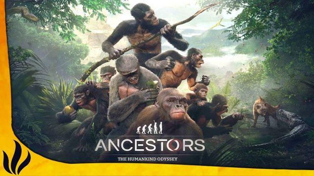 UN SURVIVAL DIFFICILE QUI RETRACE L'ÉVOLUTION HUMAINE ! (Ancestors: The Humankind Odyssey #1)