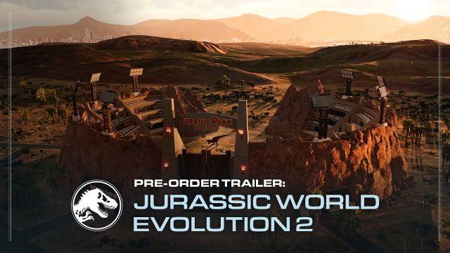 Jurassic World Evolution 2 | Pre-Order Trailer