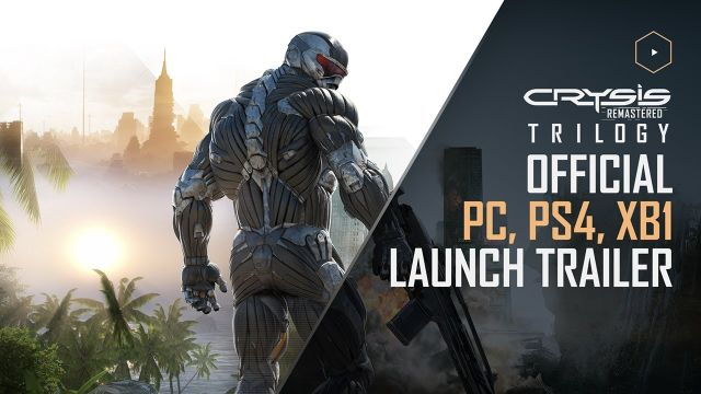 Crysis Remastered Trilogy - Official PC, PS4 & XB1 Launch Trailer