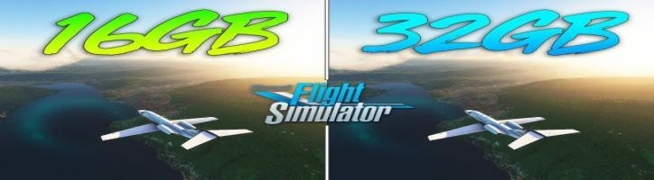 Microsoft Flight Simulator - 16GB RAM vs 32GB RAM
