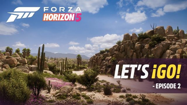 Forza Horizon 5: Let's ¡Go! – Episode 2