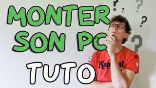 Monter Son PC de A à Z - Tuto Complet [Review]