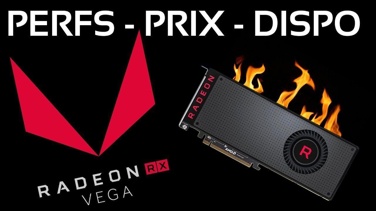 Vega 56 & 64 : récap des tests, prix et disponibilité !