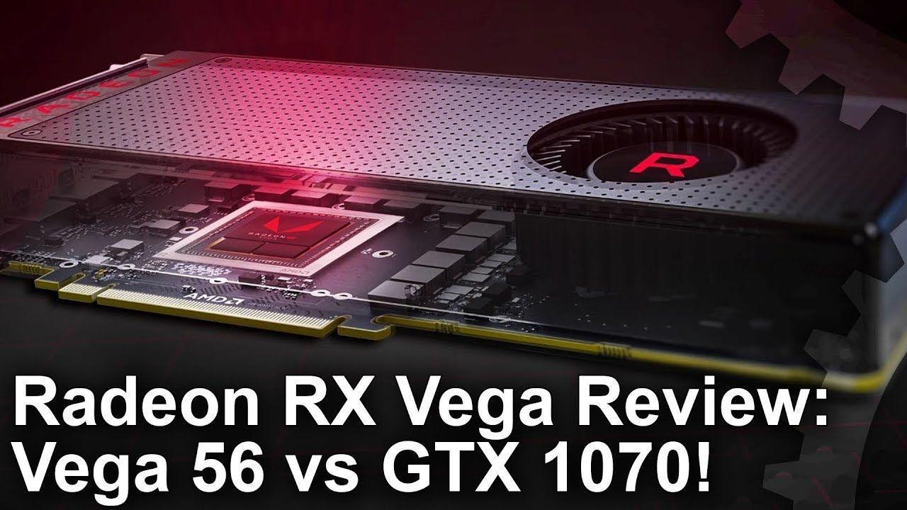 Radeon RX Vega 56 vs GTX 1070 Review! The Best Vega In The Line-Up?
