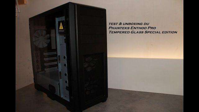 Test & Unboxing Phanteks Enthoo Pro TG SE