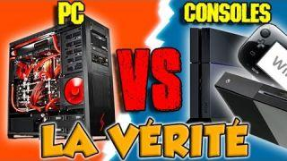PC VS CONSOLES : LA VÉRITÉ