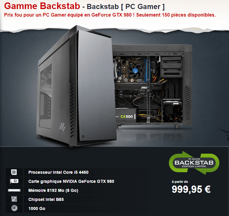 bon plan backstab un pc avec une gtx 980 moins de 1000 euros config. Black Bedroom Furniture Sets. Home Design Ideas