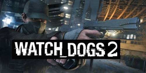 Watch Dogs 2 (PC) - Configuration requise